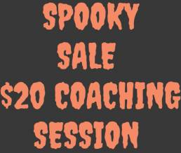 spooky sale. $20 for coaching now through Halloween